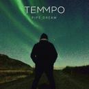 Pipe Dream/Temmpo