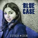 Blue Case/Esther Eden