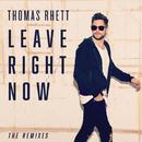 Leave Right Now (The Remixes)/Thomas Rhett