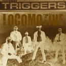 Locomotive/Pretty Triggers