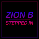 Stepped In/Zion B