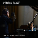 For All Time (Acoustic Sessions)/Jacqueline Govaert, Matthew Crosby