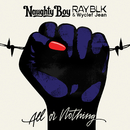 All Or Nothing/Naughty Boy, RAY BLK, Wyclef Jean
