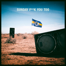 Sunday Fuck You Too (feat. Anthony Mills)/Dada Life