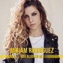 Hay Algo En Mí/Miriam Rodríguez