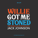 Willie Got Me Stoned (Live)/Jack Johnson