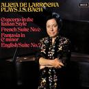 Bach, J.S.: Concerto in the Italian Style; French Suite No. 6; English Suite No. 2; Fantasia in C Minor/Alicia de Larrocha