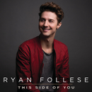 This Side Of You/Ryan Follese