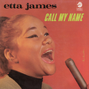 Call My Name/Etta James