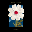 Silence/Brian Fallon