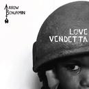 Love Vendetta/Arrow Benjamin