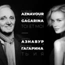 Toi et moi/Charles Aznavour, Polina Gagarina