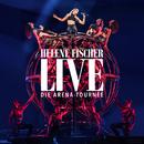 Helene Fischer Live - Die Arena-Tournee/Helene Fischer