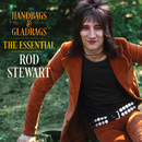 Handbags & Gladrags: The Essential Rod Stewart/ロッド・スチュワート