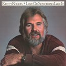 Love Or Something Like It/Kenny Rogers