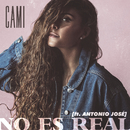 No Es Real (feat. Antonio José)/Cami