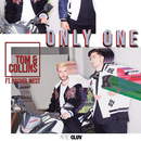 Only One (feat. Rachel West)/Tom & Collins