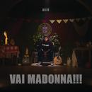 Vai Madonna!!!/Agir