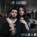 Por Algo Será (feat. Joy)/Jencarlos
