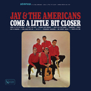 Come A Little Bit Closer/Jay & The Americans