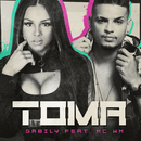 Toma (feat. MC WM)/Gabily