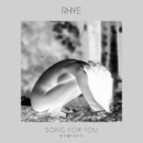 Song For You (Remixes)/Rhye