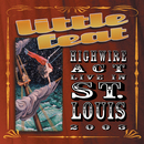 Highwire Act Live In St. Louis 2003/LITTLE FEAT