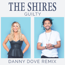Guilty (Danny Dove Remix)/The Shires