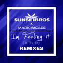 I'm Feeling It (In The Air) (Sunset Bros X Mark McCabe / Remixes)/Sunset Bros, Mark McCabe