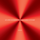 Love Is Bigger Than Anything In Its Way - EP (Remixes)/U2
