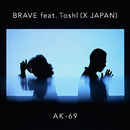 BRAVE feat. Toshl (X JAPAN)/AK-69