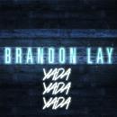 Yada Yada Yada/Brandon Lay