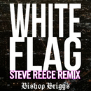 White Flag (Steve Reece Remix)/Bishop Briggs