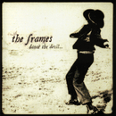 Dance The Devil/The Frames