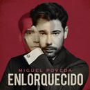 Enlorquecido/Miguel Poveda