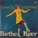 Danse & Synge/Birthe Kjær