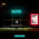 I Wanna Know (Remixes)/NOTD, Bea Miller