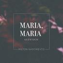 Maria, Maria (Acústico)/Milton Nascimento