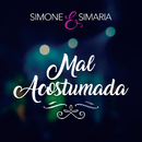 Mal Acostumada/Simone & Simaria