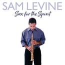 Sax For The Spirit/Sam Levine