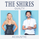 Guilty (Acoustic)/The Shires