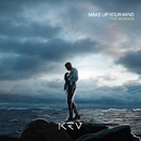 Make Up Your Mind (The Remixes 2)/KEV