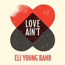Love Ain't/Eli Young Band