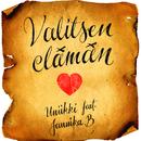 Valitsen Elämän (feat. Jannika B)/Uniikki