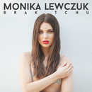 Brak Tchu/Monika Lewczuk