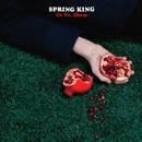 Us Vs Them/Spring King