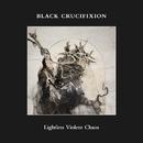 Lightless Violent Chaos/Black Crucifixion