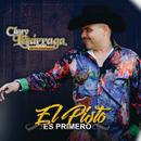 El Pisto Es Primero/Chuy Lizárraga y Su Banda Tierra Sinaloense