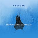 オン・マイ・オウン/Madeleine Peyroux