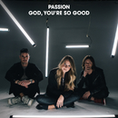 God, You're So Good (Radio Version) (feat. Kristian Stanfill, Melodie Malone)/Passion